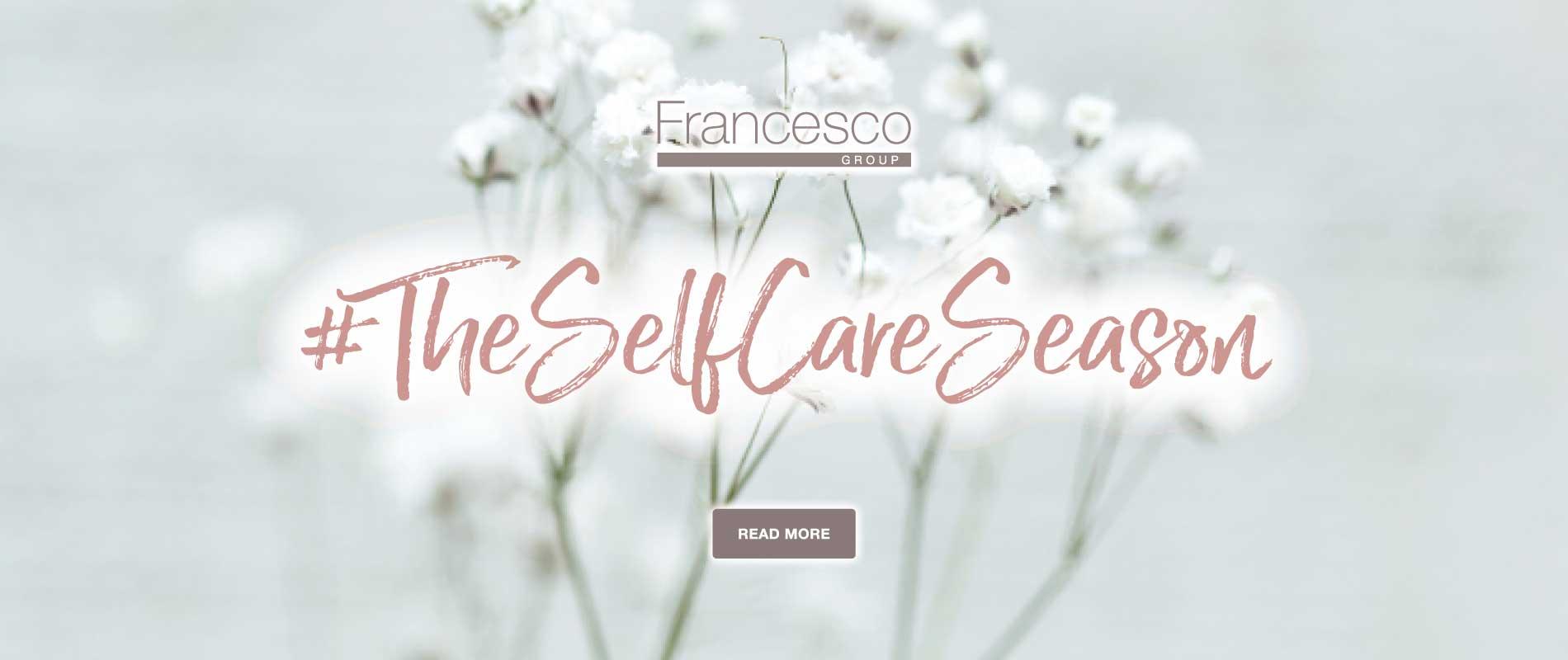 #The Self Care Season - Francesco Group